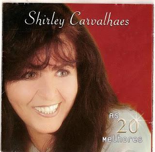 Shirley Carvalhaes - As 20 melhores - Vol 01