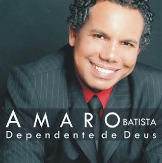 Amaro batista - Dependente de Deus - (Com Playback)