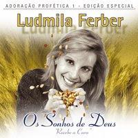 Ludmila Ferber - Os Sonhos de Deus