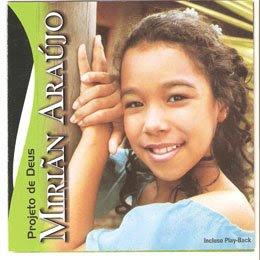 Mirian+Araujo+ +Projeto+de+Deus Baixar CD Miriãn Araújo   Projeto de Deus(2008)