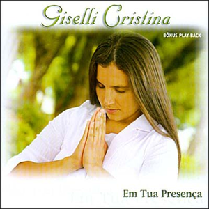 Giselli Cristina - Em Tua Presen�a 2006