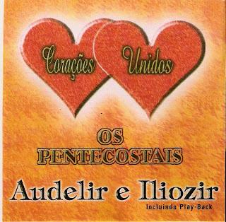 os+pentecostais coracoes+unidos Baixar CD Os Pentecostais   Corações Unidos Voz e Playback