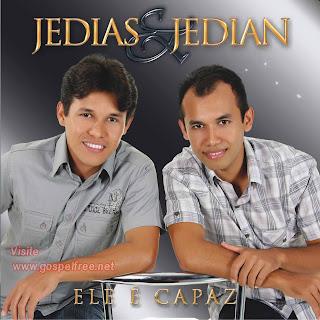 Jedias e Jedian - Ele é Capaz(2010)