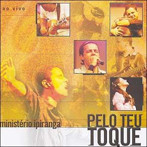 Ministério Ipiranga - Pelo Teu Toque (2004)