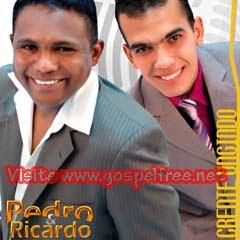 Pedro e Ricardo - Crente Ungido (2009)