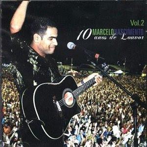 MARCELO NASCIMENTO 2 10 ANOS DE LOUVOR Baixar CD Marcelo Nascimento   10 Anos de Louvor Vol.2 (2006)