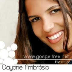 Dayane Ambrósio - Ele É Tudo (2010)
