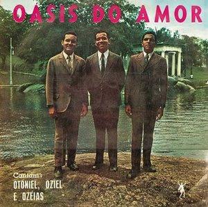 OTONIELOZIEL E OSEIAS Baixar CD Otoniel, Oziel e Ozéias de Paula   Oasis do Amor