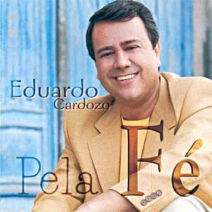 Eduardo Cardozo - Pela Fé