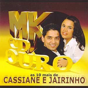 Cassiane e Jairinho - MK CD Ouro
