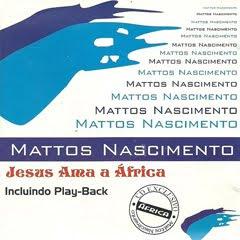 mattos nascimento jesus ama africa Baixar CD Mattos Nascimento   Jesus Ama Africa (2008)