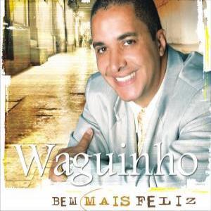 Waguinho - Bem Mais Feliz (2010)