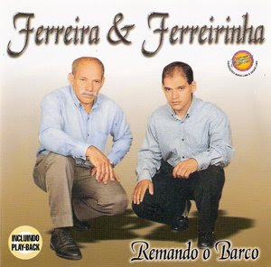 ferreira e ferreirinha remando o barco  Baixar CD Ferreira e Ferreirinha   Remando o Barco