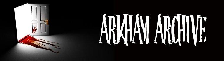 ARKHAM ARCHIVE