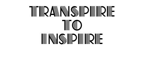 Transpire to Inspire