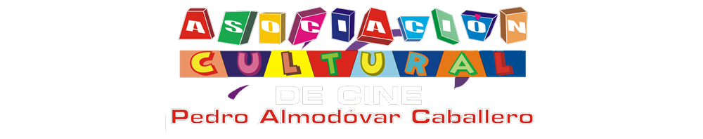 """Asociación Cultural de Cine """"Pedro Almodóvar Caballero"""". Calzada de Calatrava (C.Real)"""