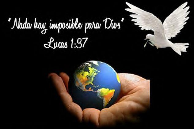 """""""Porque para Dios no hay nada imposible."""" Lucas 1:37"""