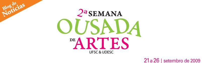 Blog da 2ª Semana Ousada de Artes UFSC UDESC