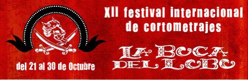 XII EDICION FESTIVAL INTERNACIONAL DE CORTOMETRAJES LA BOCA DEL LOBO
