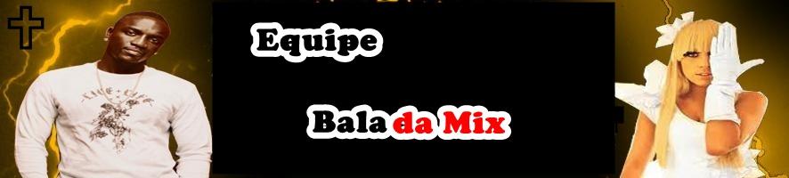 ...::: Equipe Balada Mix :::...