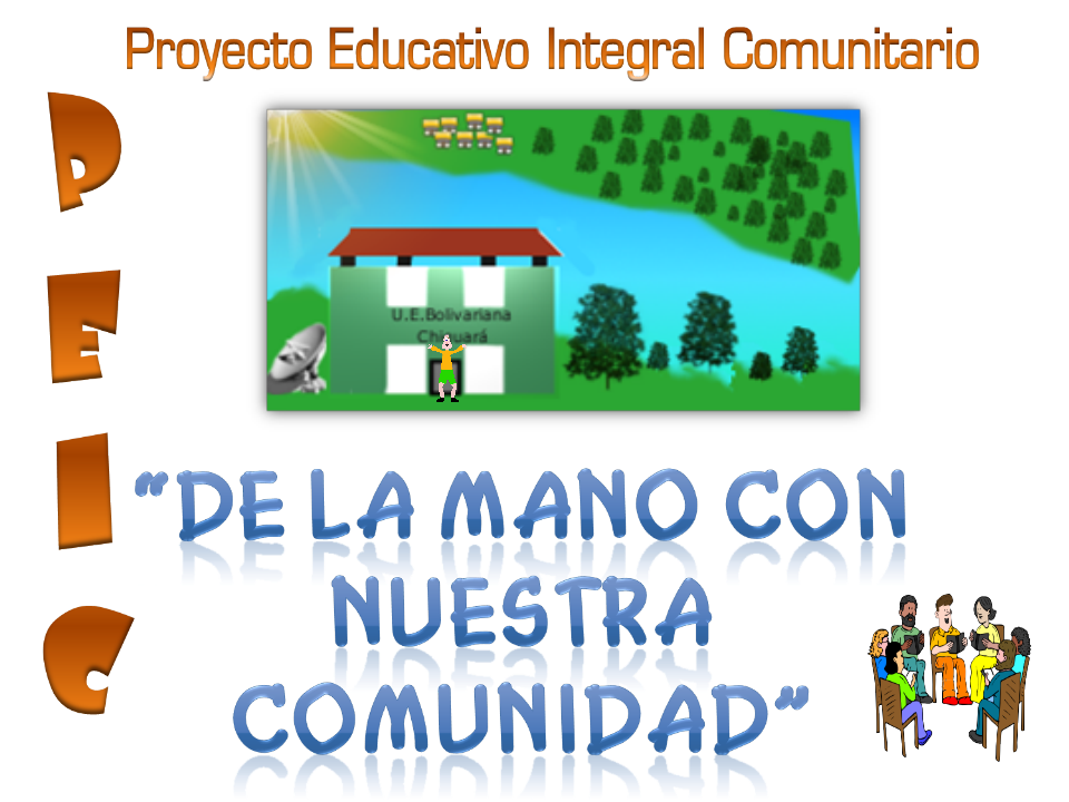Escuela Bolivariana Chiguar Proyecto Educativo Integral