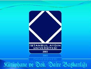 İSTANBUL AYDIN ÜNİVERSİTESİ e-BİLGİ