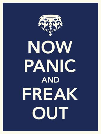 http://2.bp.blogspot.com/_zCfuAYeuylM/TQp2bJVwnFI/AAAAAAAAAM8/fEoOdLfE2mI/s1600/now+panic+and+freak+out+02.jpg