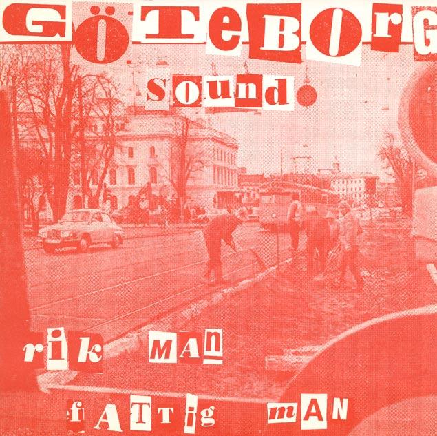 Göteborg Sound - Rik Man, Fattig Man / Man Får Inte Va' Dum