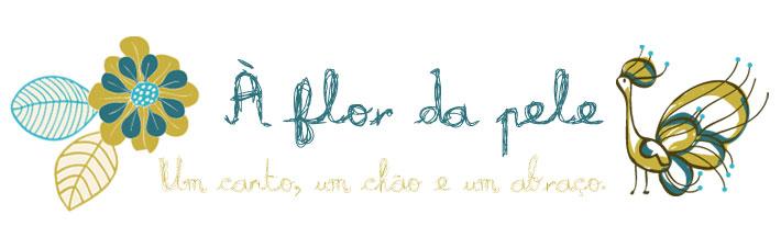 À Flor da Pele