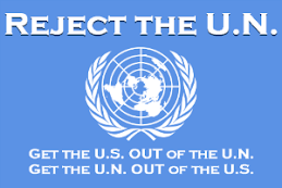 U.N. - OUT OF THE U.S.!