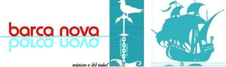 <strong>~~~barca nova~~*</strong>