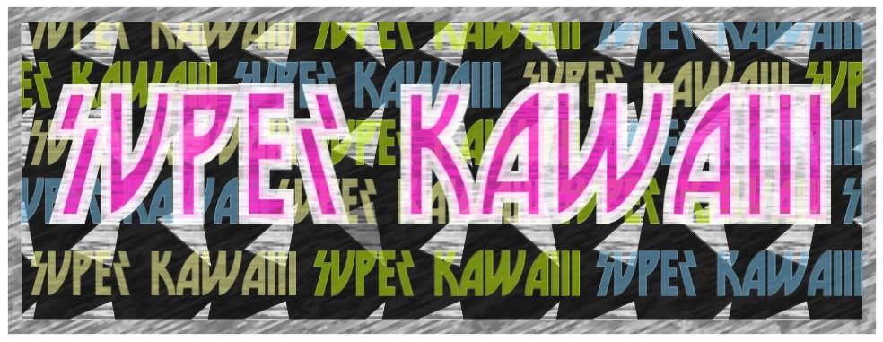 Super Kawaii