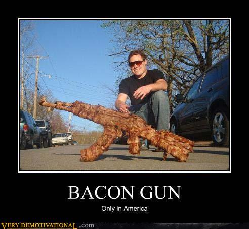 Motivational Posters on Demotivational Posters Bacon Gun Jpg