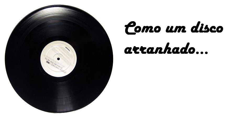 ●๋• Como um disco arranhado... ●๋•