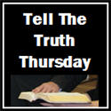 Tell The Truth Thursday