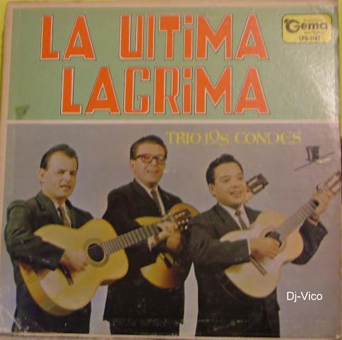 Trio Los Conde:La Ultima Lagrima
