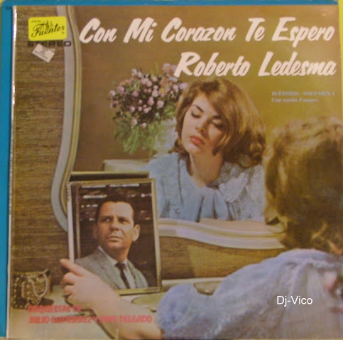 Roberto Ledesma :Con Mi Corazon Te Espero