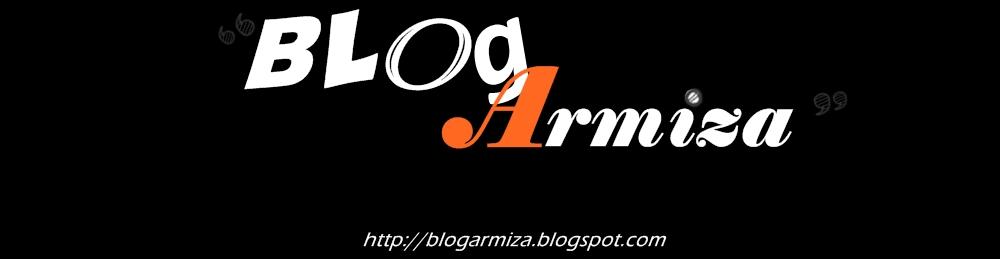 ....Blog Armiza....