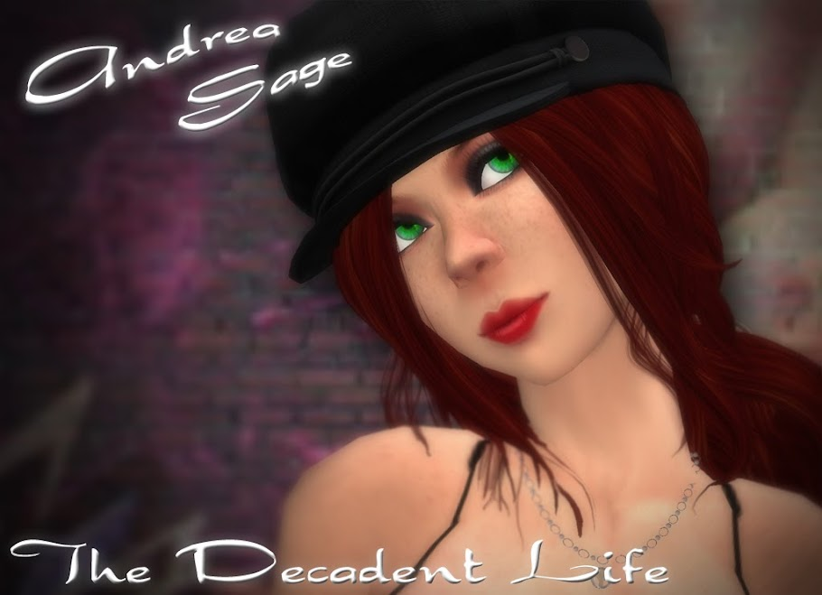 Andrea Sage...  The Decadent Life