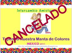 NUEVO GRUPO Intercambio Amistoso Tejiendo Nuestra Manta de Colores MEXICO 2011   C A N C E L A D O