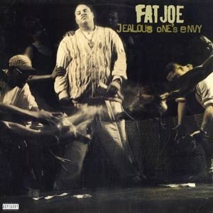 Fat Joe - Jealous Ones Envy