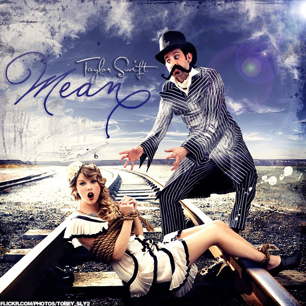 Taylor Swift - Mean (FanMade Single Cover). Made by In For The Kill