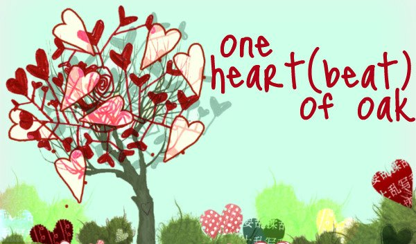 one heart(beat) of oak