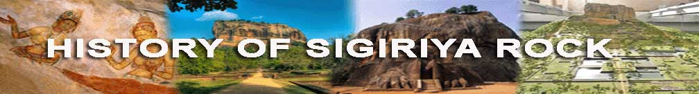 HISTORY OF SIGIRIYA ROCK