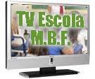 TV ESCOLA M.B.F.