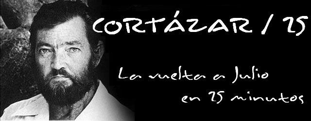 CORTÁZAR / 25  La vuelta a Julio en 25 minutos