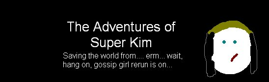 The Adventures of Super Kim