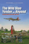 Wild Blue and Beyond:  The 95th Bomb Group in War and Peace
