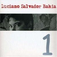 Luciano Salvador Bahia – 1 [2006]