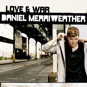 The Blue In The Air: 126. DANIEL MERRIWEATHER: Love & War